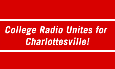 A CALL FOR COLLEGE RADIO TO UNITE FOR CHARLOTTESVILLE!