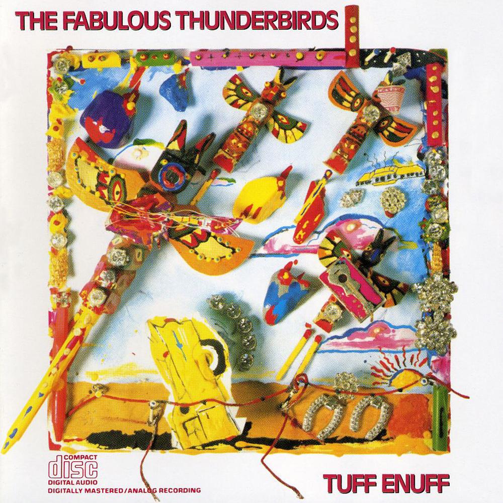 Reissue Tuesday : The Fabulous Thuderbirds | Tuff Enuff (1986)